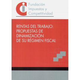Rentas del trabajo: propuestas de dinamización de su régimen fiscal
