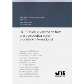 Tutela de la víctima de trata: una perspectiva penal, procesal e internacional