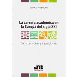 Carrera académica en la Europa del siglo XXI. Entre Tensiones y Transiciones