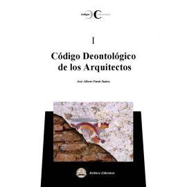 Código deontologico de los arquitectos. Códigos comentados I.