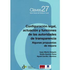 Configuración legal, actuación y funciones de las autoridades de transparencia. Algunas propuestas de mejora