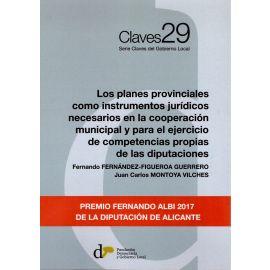 Los planes provinciales como instrumentos jurídicos necesarios en la cooperación municipal y para el ejercicio de competencias propias de las diputaciones
