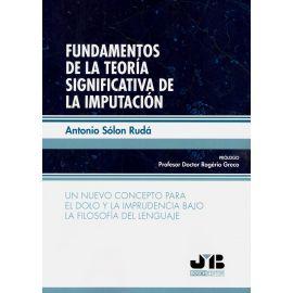 Fundamentos de la teoría significativa de la imputación. Un nuevo concepto para el dolo y la imprudencia bajo la filosofía del lenguaje