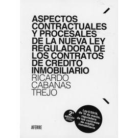 Aspectos contractuales y procesales de la nueva ley reguladora de los contratos de crédito inmobiliario 2019. 2019 Ley 5/2019, de 15 de marzo, reguladora de los contratos de crédito inmobiliario.