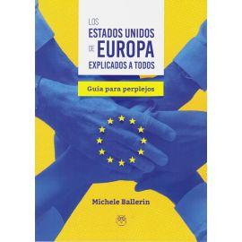 Estados unidos de Europa explicados a todos. Guía para perplejos
