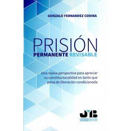 Prisión permanente revisable. Una nueva perspectiva para apreciar su constitucionalidad en tanto que pena de liberación condicionada