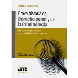 Breve historia del derecho penal y de la criminología. Del primitivismo criminal a la era de las escuelas penales
