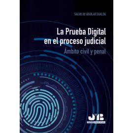 Prueba digital en el proceso judicial. Ámbito civil y penal