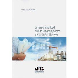 Responsabilidad civil de los aparejadores y arquitectos técnicos