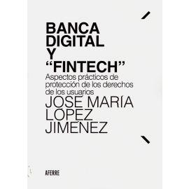 """Banca digital y """"Fintech"""". Aspectos prácticos de protección de los derechos de los usuarios"""