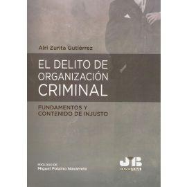 El delito de organización criminal. Fundamentos y contenido de injusto
