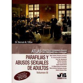 Parafilias y abusos sexuales de adultos Volumen III. Atlas práctico-criminológico de psicometría forense
