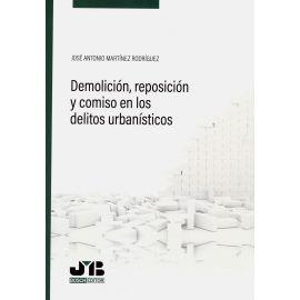Demolición, reposición y comiso en los delitos urbanísticos
