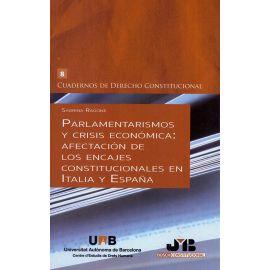 Parlamentarismos y crisis económica: afectación de los encajes constitucionales en Italia y España