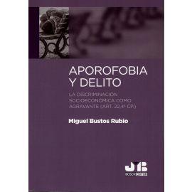 Aporofobia y delito. La discriminación socioeconómica como agravante (art.22,4º cp)