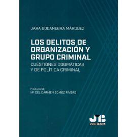 Delitos de organización y grupo criminal. Cuestiones dogmáticas y de política criminal