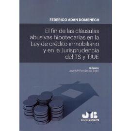 Fin de las cláusulas abusivas hipotecarias en la Ley de crédito inmobiliario y en la Jurisprudencia del TS y TJUE