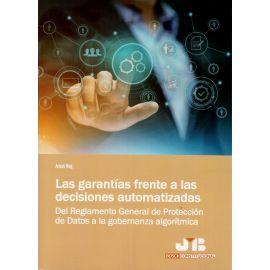Garantías frente a las decisiones automatizadas. Del reglamento general de protección de datos a la gobernanza algorítmica
