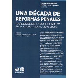 Una década de reformas penales. Análisis de diez años de cambios en el código penal (2010-2020)