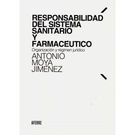 Responsabilidad del sistema sanitario y farmacéutico. Organización y régimen jurídico