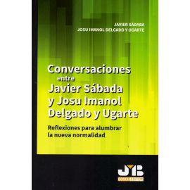 Conversaciones entre Javier Sábada y Josu Imanol Delgado y Ugarte. Reflexiones para alumbrar la nueva normalidad
