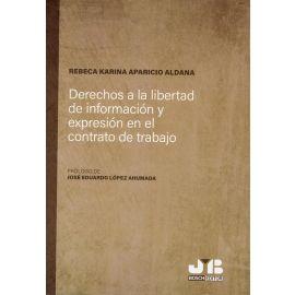 Derechos a la libertad de información y expresión en el contrato de trabajo