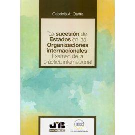 Sucesión de Estados en las organizaciones internacionales: Examen de la práctica internacional