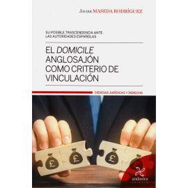 El domicile anglosajón como criterio de vinculación. Su posible trascendencia ante las autoridades españolas