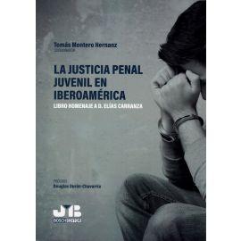 La justicia penal juvenil en iberoamérica. Libro homenaje a D. Elías Carranza