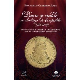 Dinero y crédito en Santiago de Compostela (1768-1809). Innovación financiera y hundimiento del antíguo régimen monetario