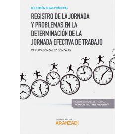 Registro de la jornada y problemas en la determinación de la jornada efectiva de trabajo