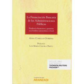 Financiación bancaria de las Administraciones Públicas. Prudencia financiera y garantías en le ámbito autonómico y local
