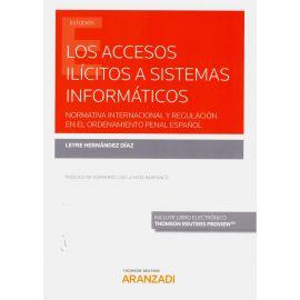 Accesos ilícitos a sistemas informáticos. Normativa internacional y regulación en el ordenamiento penal español