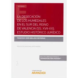 Desecación de los humedales en el sur del Reino de Valencia (SS. XVII-XX). Estudio histórico jurídico