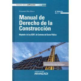 Manual de Derecho de la Construcción 2018. Adaptado a la Ley 9/2017, de Contratos del Sector Público.