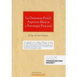 La denunica penal: aspectos básicos y estrategia procesal