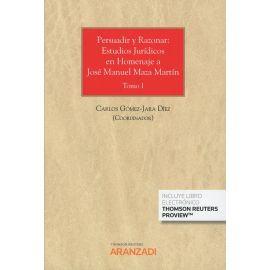 Persuadir y Razonar: Estudios Jurídicos en Homenaje a José Manuel Maza Martín, 2 Tomos
