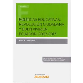 Políticas Educativas, Revolución Cuidadana y Buen Vivir en Ecuador: 2007-2017