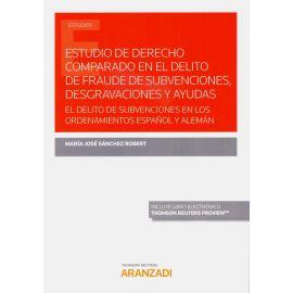 Estudio de derecho comparado en el delito de fraude de subvenciones, desgravaciones y ayudas. El delito de subvenciones en los ordenamientos español y alemán
