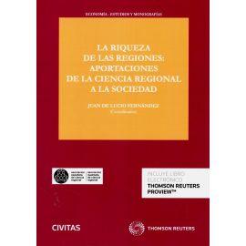 Riqueza de las regiones: aportaciones de la ciencia regional a la sociedad