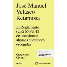 Reglamento (UE) 650/2012 de sucesiones: algunas cuestiones escogidas