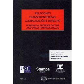 Relaciones transfronterizas, globalización y derecho. Homenaje al Profesor Doctor José Carlos Fernández Rozas