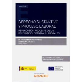 Derecho sustantivo y proceso laboral. Repercusión procesal de las reformas sustantivas laborales