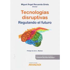 Tecnologías disruptivas. Regulando el futuro