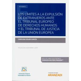 Los límites a la expulsión de extranjeros ante el Tribunal Europeo de Derechos Humanos y el Tribunal de Justicia de la Unión Europea