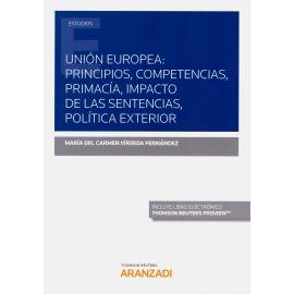 Unión Europea: principios, competencias, primacía, impacto de las sentencias, política exterior