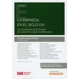 La empresa en el siglo XXI. Un estudio multidisciplinar de carácter jurídico empresarial