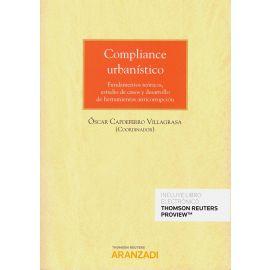 Compliance urbanístico. Fundamentos teóricos, estudio de casos y desarrollo de herramientas anticorrupción