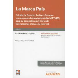 La Marca País. Nº 41 Estudio de Derecho Andino y Europeo y su Uso como Herramienta de las MIPYMES para su Desarrollo en el Comercio Internacional a Través de Internet.