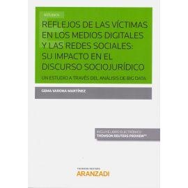 Reflejos de las Víctimas en los Medios Digitales y las Redes Sociales: Su Impacto en el Discurso Sociojurídico. Un Estudio a través del Análisis de Big Data